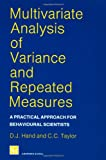 img - for Multivariate Analysis of Variance and Repeated Measures: A Practical Approach for Behavioural Scientists (Chapman & Hall/CRC Texts in Statistical Science) book / textbook / text book
