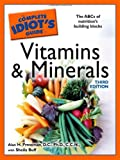 The Complete Idiot's Guide to Vitamins and Minerals, 3rd Edition (Idiot's Guides)