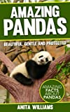 AMAZING PANDAS: A Childrens Book About Pandas and their Amazing Facts, Figures, Pictures and Photos: (Animal Books For Kids)