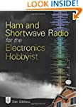 Ham and Shortwave Radio for the Elect...