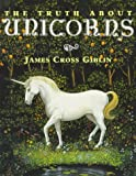 The Truth About Unicorns (0064461475) by Giblin, James Cross