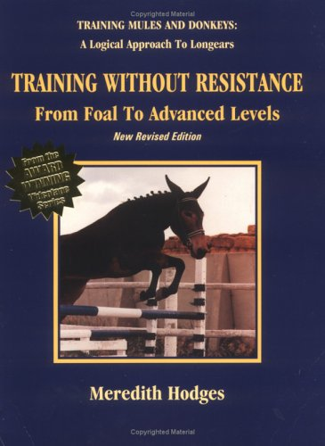 Mule and Donkey Training Without Resistance mule and donkey training book