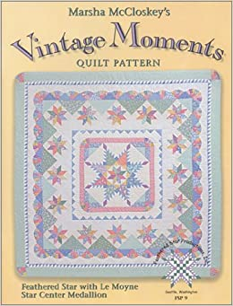 Vintage Moments Quilt Pattern Marsha Mccloskey