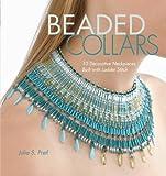 Beaded Collars: 10 Decorative Neckpieces Built with Ladder Stitch