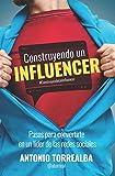 Construyendo un Influencer (Spanish Edition)