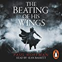 The Beating of His Wings (       UNABRIDGED) by Paul Hoffman Narrated by Sean Barrett