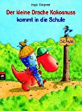 Der kleine Drache Kokosnuss kommt in die Schule: Band 1
