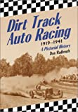 Don Radbruch Dirt Track Auto Racing, 1919-1941: A Pictorial History