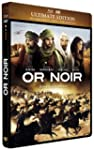 Or noir [Ultimate Edition bo�tier Ste...