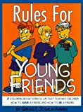 Rules for Young Friends (092346364X) by Gregg Harris