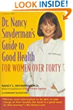 Dr. Nancy Snyderman's Guide to Health: For Women over Forty