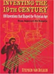 Inventing the 19th Century: 100 Inven...