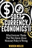 Soft Currency Economics II: The Origin of Modern Monetary Theory (MMT - Modern Monetary Theory) (Volume 1)