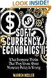 Soft Currency Economics II: The Origin of Modern Monetary Theory (MMT - Modern Monetary Theory) (Volume 1)