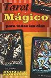 Tarot mágico para todos los días (Spanish Edition) (0738705101) by Morrison, Dorothy