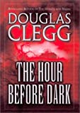 The Hour Before Dark (0843950447) by Clegg, Douglas