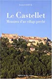 echange, troc Bernard Dureuil - Le Castellet : Mémoires d'un village perché