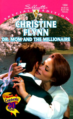 Dr. Mom And The Millionaire (Prescription: Marriage) (Special Edition, 1304), Christine Flynn