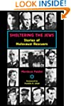 Sheltering the Jews: Stories of Holoc...