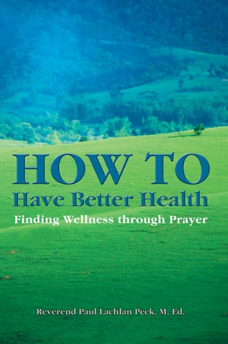 How to Have Better Health: Finding Wellness Through Prayer