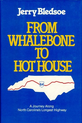 From Whalebone to Hot House: A Journey Along North Carolina&#39;s Longest Highway, U.S. 64