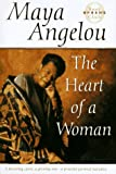The Heart of a Woman (0375500723) by Angelou, Maya