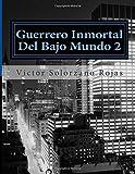 img - for Guerrero Inmortal Del Bajo Mundo 2: El Juicio Del Hacha (Volume 1) (Spanish Edition) book / textbook / text book