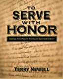 img - for To Serve with Honor: Doing the Right Thing in Government book / textbook / text book