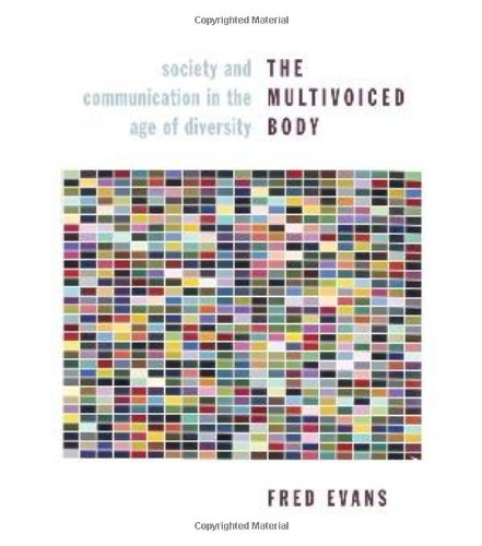 The Multivoiced Body: Society and Communication in the Age of Diversity
