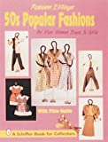 img - for 50S Popular Fashions for Men, Women, Boys & Girls: With Price Guide (A Schiffer Book for Collectors) book / textbook / text book