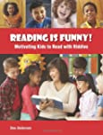 Reading Is Funny!: Motivating Kids to...