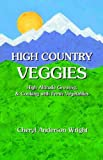 img - for High Country Veggies book / textbook / text book
