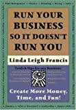 Run Your Business So It Doesn't Run You