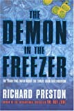 The Demon in the Freezer: The Terrifying Truth About the Threat from Bioterrorism (0755312171) by Richard Preston