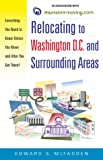 Relocating to Washington DC and Surrounding Areas: Everything You Need to Know Before You Move and After You Get There!