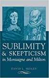 img - for Sublimity and Skepticism in Montaigne and Milton book / textbook / text book