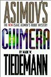 Chimera: An Isaac Asimov Robot Mystery (Robot Mysteries)
