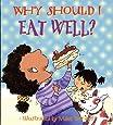 Why Should I Eat Well? (Why Should I? Books)