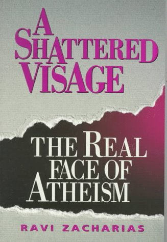 Shattered Visage: The Real Face of Atheism