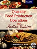 Parvinder S. Bali Quantity Food Production Operations and Indian Cuisine (Oxford Higher Education)