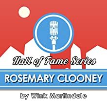 Rosemary Clooney Radio/TV Program by Wink Martindale Narrated by Wink Martindale
