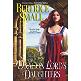 The Dragon Lord's Daughters ~ Bertrice Small