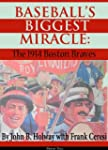 Baseball's Biggest Miracle: The 1914...