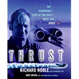 Thrust: The Remarkable Story of One Man's Quest for Speedby Richard Noble