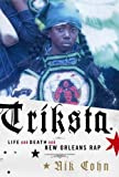 Triksta: Life And Death And New Orleans Rap (1400042453) by Cohn, Nik