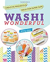 Washi Wonderful: Creative Projects & Ideas for Paper Tape