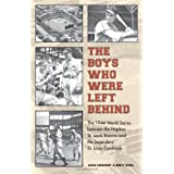 The Boys Who Were Left Behind: The 1944 World Series between the Hapless St. Louis Browns and the Legendary St...