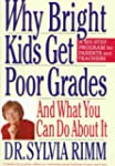 Why Bright Kids Get Poor Grades: And...