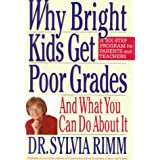 Why Bright Kids Get Poor Grades: And What You Can Do About It ~ Sylvia B. Rimm