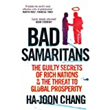 Bad Samaritans: The Guilty Secrets of Rich Nations and the Threat to Global Prosperityby Ha-Joon Chang